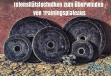 Intensitätstechniken Kraftsport, Intensitätstechniken Bodybuilding, Intensivierungstechniken